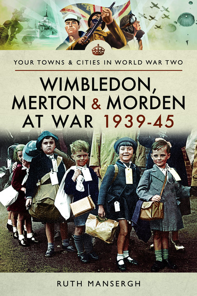 Wimbledon, Merton & Morden at War 1939-45