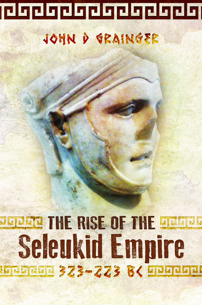 The Rise of the Seleukid Empire (323-223 BC)