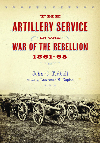 The Artillery Service in the War of Rebellion