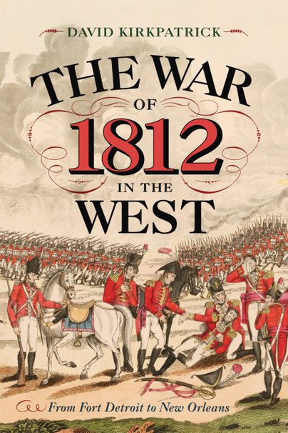 The War of 1812 in the West