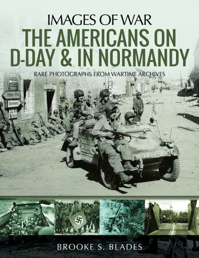 The Americans on D-Day and in Normandy