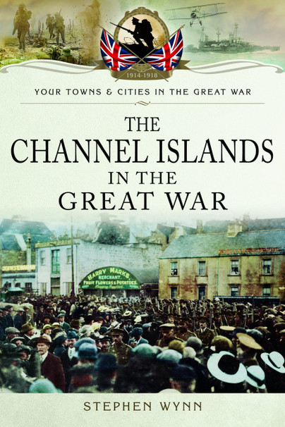 The Channel Islands in The Great War
