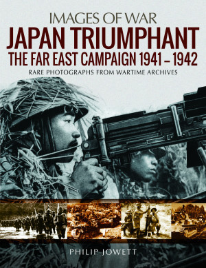 Japan Triumphant: The Far East Campaign, 1941-1942