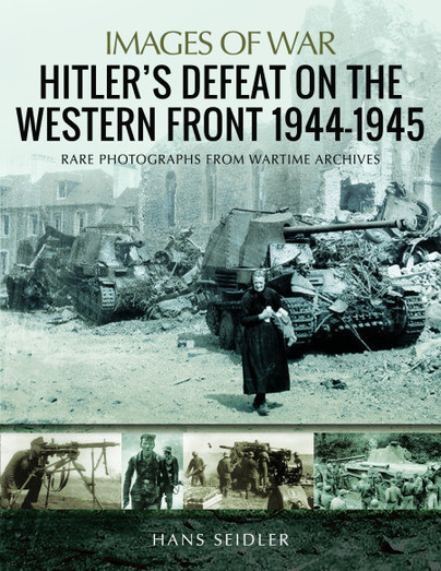 Hitler's Defeat on the Western Front, 1944-1945