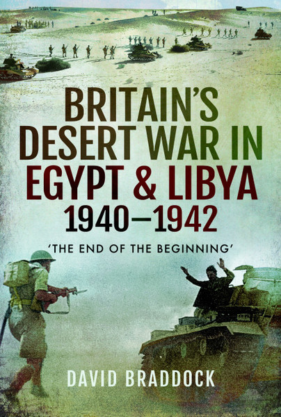 Britain's Desert War in Egypt and Libya 1940-1942