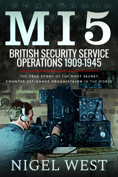 MI5: British Security Service Operations, 1909-1945