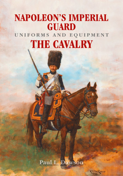 Napoleon\'s Imperial Guard Uniforms and Equipment