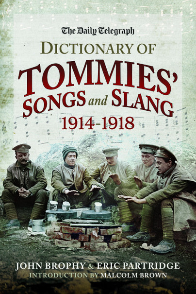 The Daily Telegraph - Dictionary of Tommies' Songs and Slang, 1914-1918