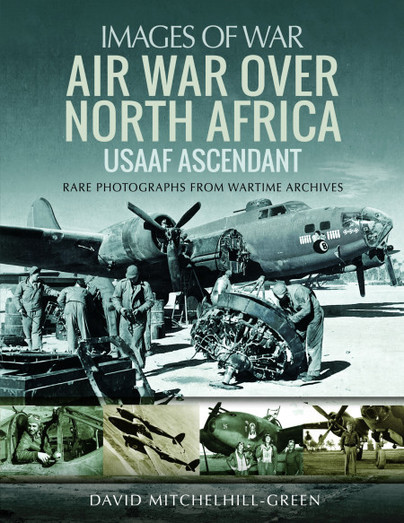Air War Over North Africa: USAAF Ascendant