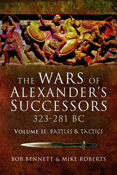 The Wars of Alexander's Successors 323 - 281 BC - Volume 2