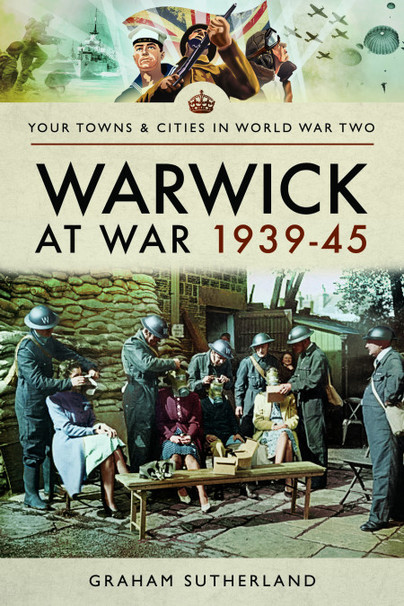 Warwick at War 1939-45