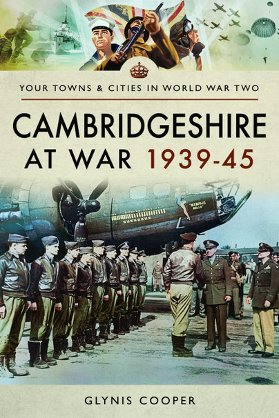 Cambridgeshire at War 1939-45