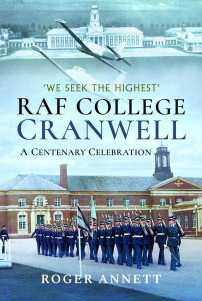 RAF College, Cranwell: A Centenary Celebration