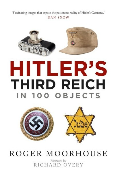 Hitler's Third Reich in 100 Objects