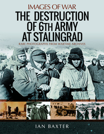 The Destruction of 6th Army at Stalingrad