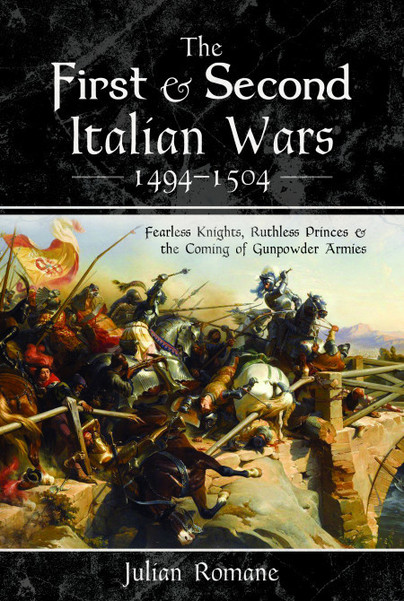 The First and Second Italian Wars 1494-1504