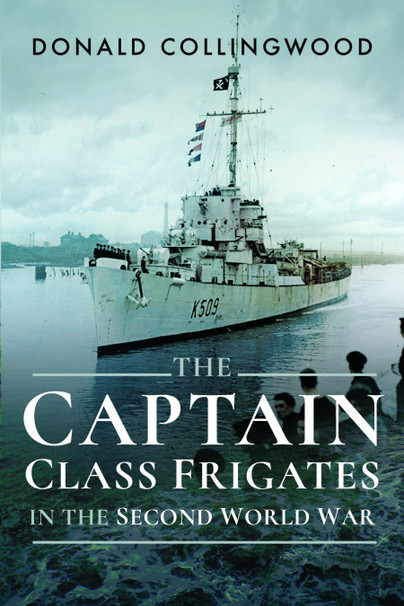 The Captain Class Frigates in the Second World War