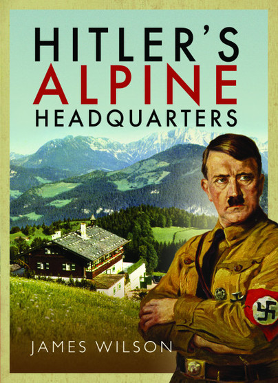 Hitler's Alpine Headquarters