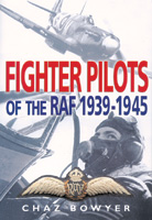 Fighter Pilots of the RAF 1939-1945