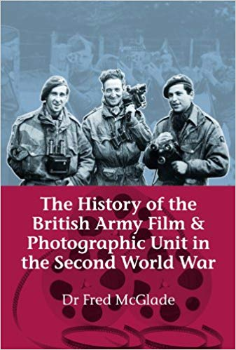 The History Of The British Army Film & Photographic Unit In The Second World War