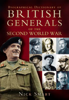Biographical Dictionary of British Generals of the Second World War