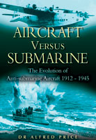 Aircraft Versus Submarine 1912-1945