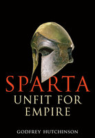 Sparta: Unfit for Empire