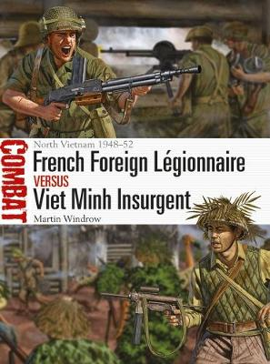 French Foreign Legionnaire vs Viet Minh Insurgent