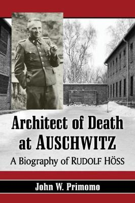 Architect of Death at Auschwitz